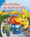 Obálka knihy Do školky za kamarády