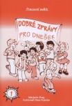 Obálka knihy Dobré zprávy pro dnešek 1 - Pracovní sešit