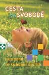 Obálka knihy Cesta ke svobodě: Jak překonat své každodenní závislosti