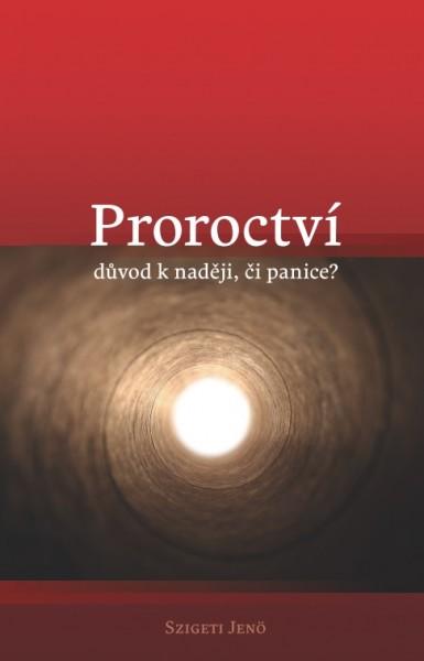 Proroctví-důvod k naději, či panice?