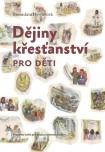 Obálka knihy Dějiny křesťanství pro děti - pracovní sešit